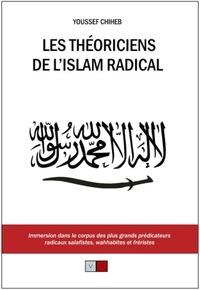 Télécharger des livres en allemand gratuitement Les théoriciens de l'islam radical  - Immersion dans le corpus des plus grands prédicateurs radicaux salafistes, wahhabites et fréristes par Youssef Chiheb PDF CHM 9782360930258