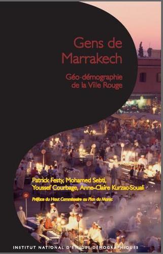 Gens de Marrakech. Géo-démographie de la ville Rouge