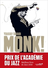Youssef Daoudi - Monk ! - Thelonious, Pannonica... une amitié, une révolution musicale.