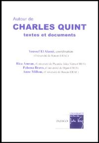 Youssef El Alaoui - Autour de Charles Quint - Textes et documents.
