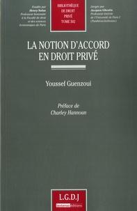 Youssef Guenzoui - La notion d'accord en droit privé.