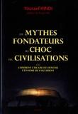 Youssef Hindi - Les mythes fondateurs du choc des civilisations - Ou comment l'Islam est devenu l'ennemi de l'Occident.