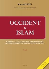 Youssef Hindi - Occident & Islam - Tome 1, Sources et genèse messianiques du sionisme de l'Europe médiévale au choc des civilisations.