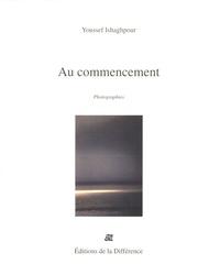 Youssef Ishaghpour - Au commencement - Photographies.