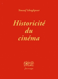 Youssef Ishaghpour - Historicité du cinéma.