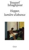 Youssef Ishaghpour - Hopper, lumière d'absence.