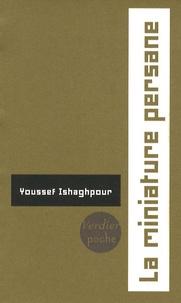 Youssef Ishaghpour - La miniature persane - Les couleurs de la lumière: le miroir et le jardin.