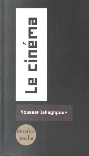 Youssef Ishaghpour - Le cinéma - Histoire et théorie.