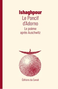 Youssef Ishaghpour - Le poncif d'Adorno - Le poème après Auschwitz.