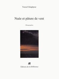 Youssef Ishaghpour - Nuée et pâture de vent - Photographies.