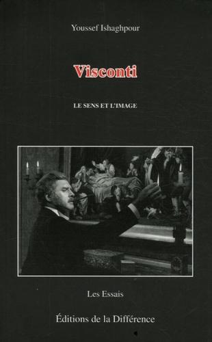 Youssef Ishaghpour - Visconti - Le sens et l'image.