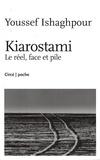 Youssef Ishagpour - Kiarostami - Le réel, face et pile.