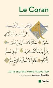 Youssef Seddik - Le Coran - Autre lecture, autre traduction.