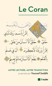 Le Coran- Autre lecture, autre traduction - Youssef Seddik | Showmesound.org