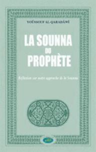 Youssouf Al-Qardawi - La Sounna du Prophète : réflexion sur notre approche de la Sounna.