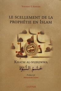 Youssouf Sangaré - Le scellement de la prophétie en Islam - Khatm al-nubuwwa.