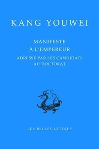 Youwei Kang - Manifeste à l'empereur - Adressé par les candidats au doctorat.