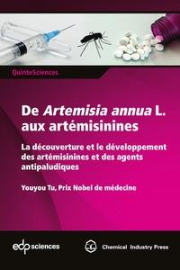 Youyou Tu - De Artemisia annua L. aux artémisinines - La découverture et le développement des artémisinines et des agents antipaludiques.