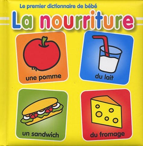La nourriture - Le premier dictionnaire de bébé - Album