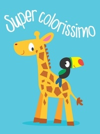 Télécharger l'ebook pour kindle Super colorissimo in French 9789463041782 DJVU