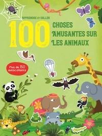 Yoyo éditions - 100 choses amusantes sur les animaux - Avec plus de 150 autocollants.