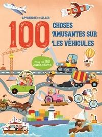 100 choses amusantes sur les véhicules - Avec plus de 150 autocollants.pdf