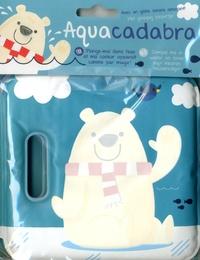 Yoyo éditions - Aquacadabra (Ours polaire).