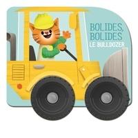 Yoyo éditions - Le bulldozer.