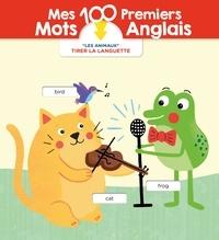 Yoyo éditions - Mes 100 premiers mots anglais - Les animaux.
