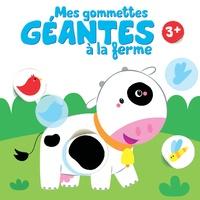 Yoyo éditions - Mes gommettes géantes à la ferme 3+.