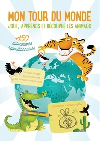 Yoyo éditions - Mon tour du monde - Joue, apprends et découvre les animaux - + 250 autocollants repositionnables.