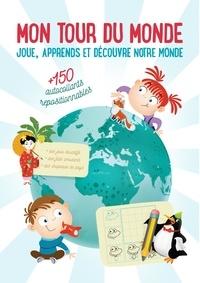 Yoyo éditions - Mon tour du monde - Joue, apprends et découvre notre monde - + 250 autocollants repositionnables.