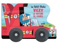 Yoyo éditions - Vicky la voiture de course.
