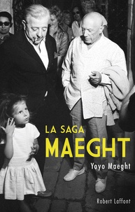 Yoyo Maeght et Pauline Guéna - La saga Maeght.
