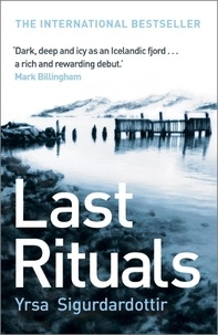 Yrsa Sigurdardóttir et Bernard Scudder - Last Rituals - Thora Gudmundsdottir Book 1.
