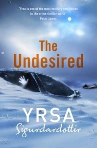 Yrsa Sigurdardóttir et Victoria Cribb - The Undesired.