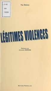 Ysa Dedeau et Jacques Serena - Légitimes violences - Nouvelles.