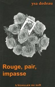 Ysa Dedeau - Rouge, pair, impasse.