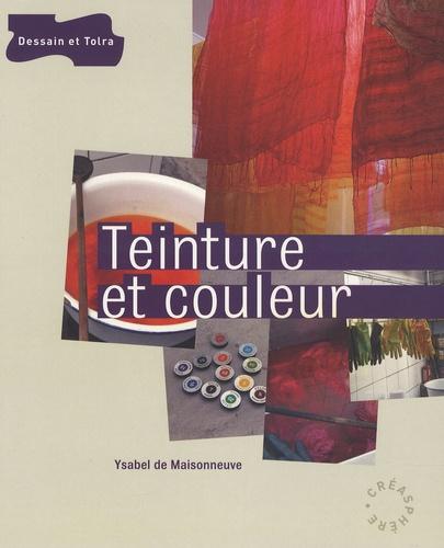 Ysabel De Maisonneuve - Teinture et couleur.