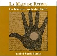 Ysabel Saïah-Baudis - La main de Fatima - La Khamsa porte-bonheur.