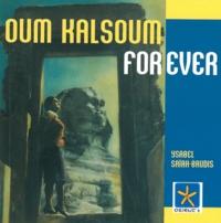 Ysabel Saïah-Baudis - Oum Kalsoum for ever.