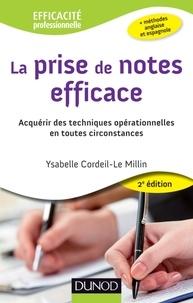 Ysabelle Cordeil-Le Millin - La prise de notes efficace - Acquérir des techniques opérationnelles en toutes circonstances.