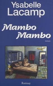 Ysabelle Lacamp - Mambo mambo - Roman.