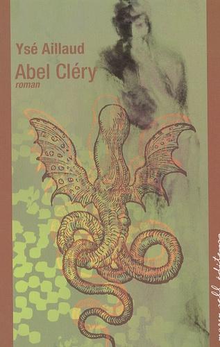Ysé Aillaud - Abel Cléry.