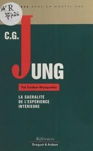 Ysé Tardan-Masquelier - Carl Gustav Jung, la sacralité de l'expérience intérieure.