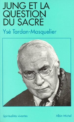 Ysé Tardan-Masquelier - Jung et la question du sacré.