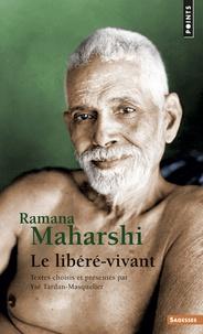 Ysé Tardan-Masquelier - Ramana Maharshi - Le libéré vivant.