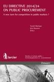 Yseult Marique et Kris Wauters - EU Directive 2014/24 on public procurement - A new turn for competition in public markets?.