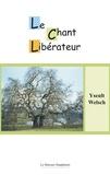 Yseult Welsch - Le chant libérateur - L'homme entre ciel et terre.