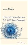Yseult Welsch - Mes premières heures sur Terre - Naître à l'enchantement.